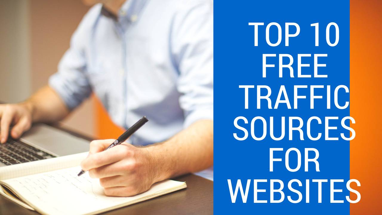 Top 10 free traffic sources for websites