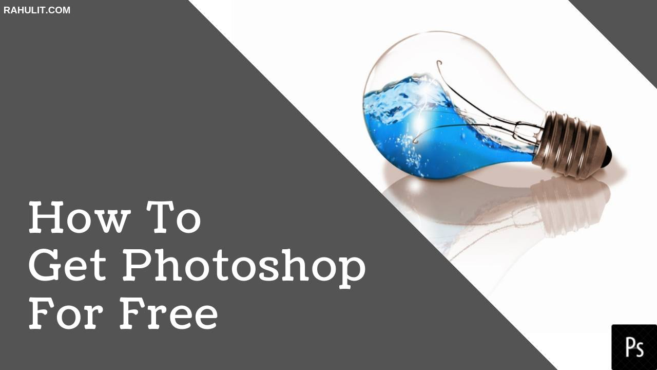 How To Get Photoshop For Free – The Ultimate Guide