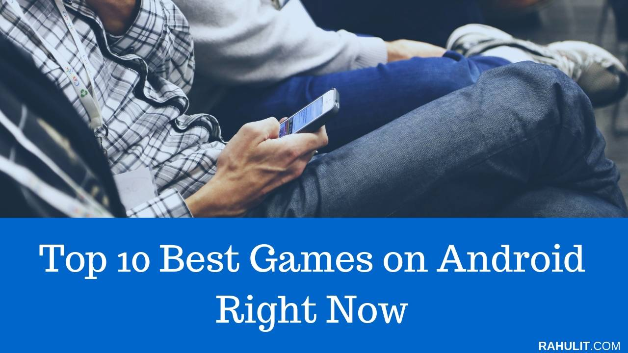 Top 10 Best Games on Android Right Now (October Updated)