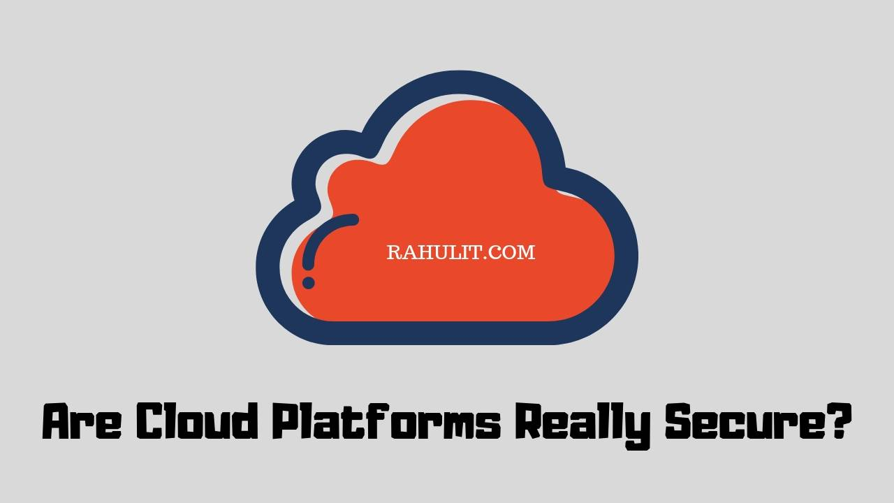 Anti Virus Software : Are Cloud Platforms Really Secure?