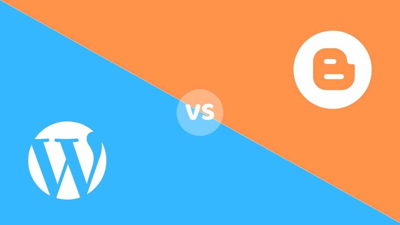 WordPress Vs Blogger: Which one is Better? | Detailed Comparison