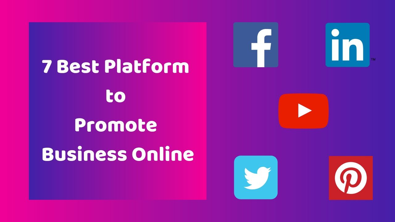 7 Best Platform to Promote Business Online